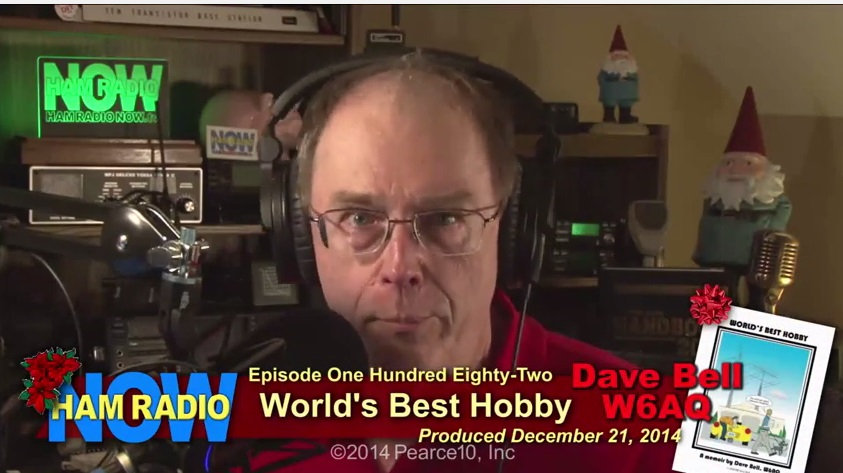 Episode 182: World's Best Hobby – Dave Bell W6AQ on HamRadioNow