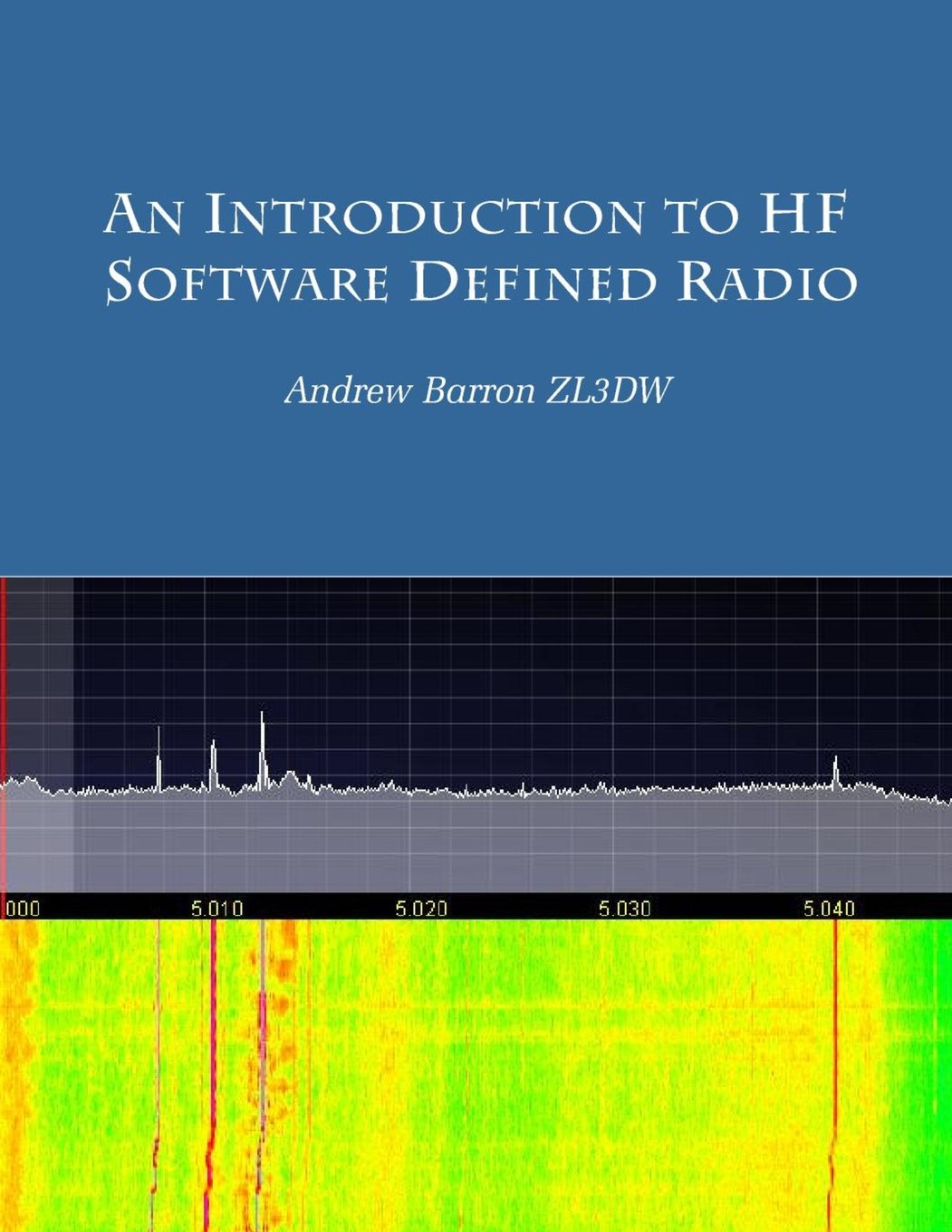 An introduction to HF Software Defined Radio: SDR for Amateur Radio Operators