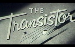The Transistor: a 1953 documentary, anticipating its coming impact on technology