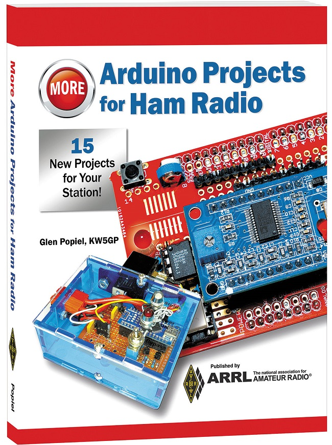 More Arduino Projects for Ham Radio by Glen Popiel, KW5GP, Now Available