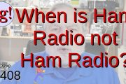When is Ham Radio Not Ham Radio?