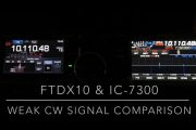 FTdx10 & IC-7300 Weak CW Signal RX Comparison