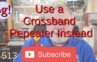 Use a Crossband Repeater Instead