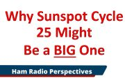 Why Sunspot Cycle 25 Might Be a Big One –The Latest Research for Ham Radio Operators